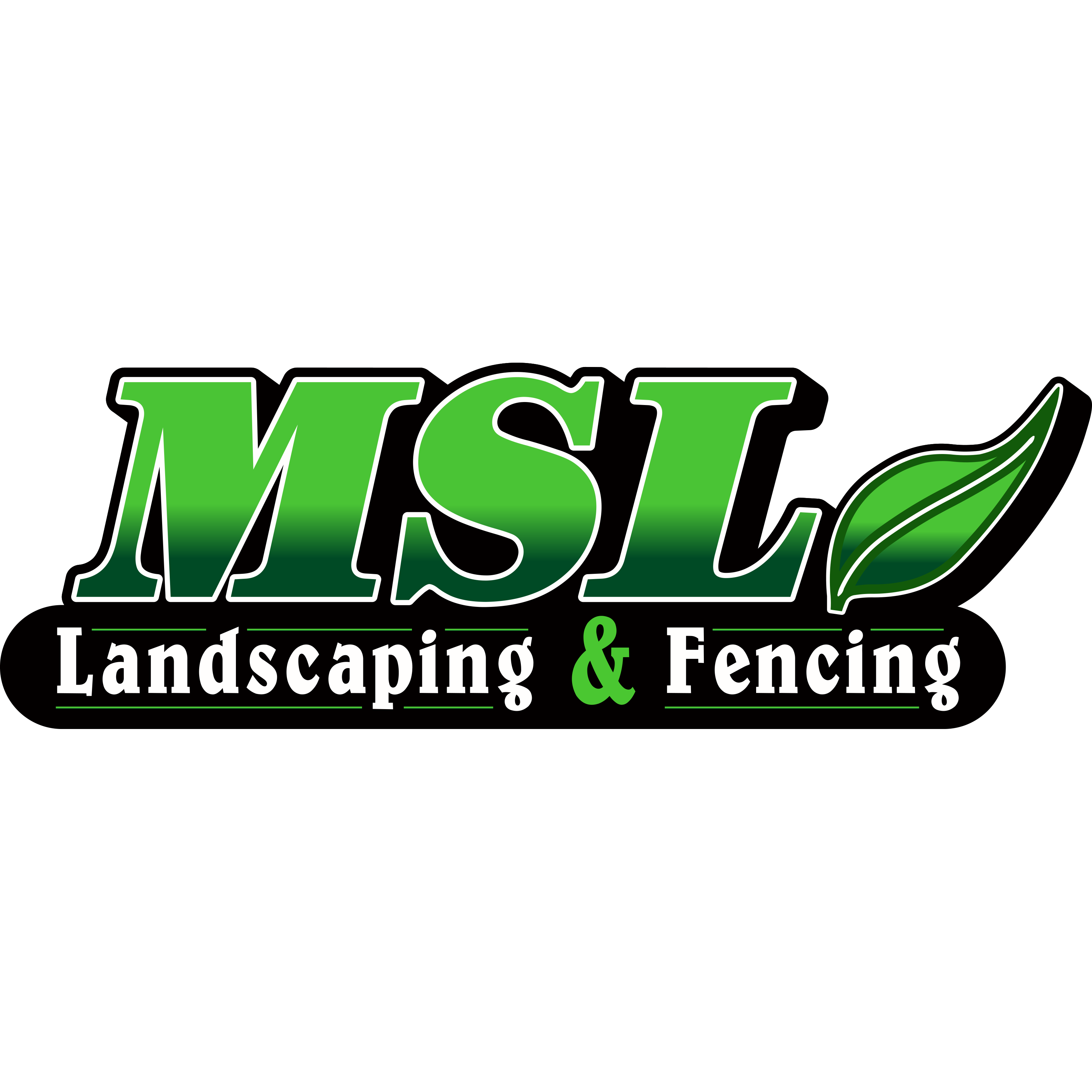 MSL Landscaping and Fencing