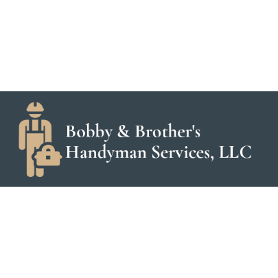 Bobby & Brother's Handyman Services, LLC