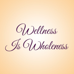 Wellness Is Wholeness