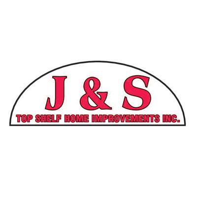 J & S Top Shelf Home Improvements Inc.
