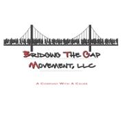 Bridging the Gap Movement LLC