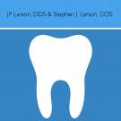 JP Larson, DDS, and Stephen J. Larson, DDS