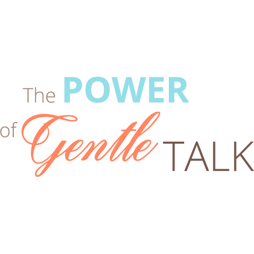 The Power of Gentle Talk