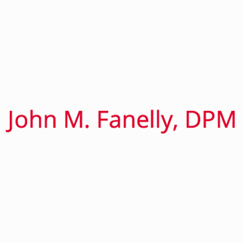 John M. Fanelly, DPM
