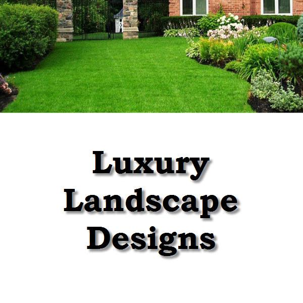 Luxury Landscape Designs