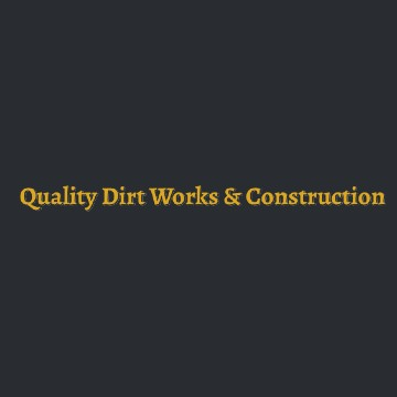 Quality Dirt Works & Construction