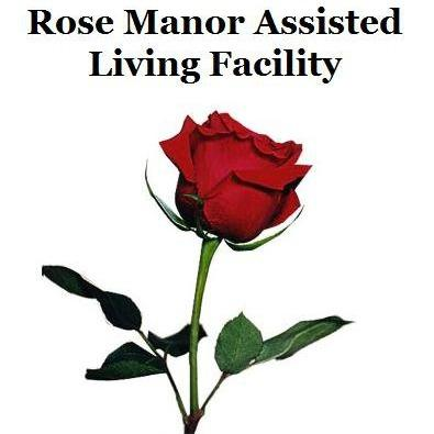 Rose Manor, Assisted Living Facility