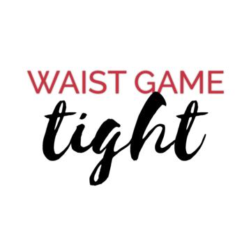 WaistGameTight