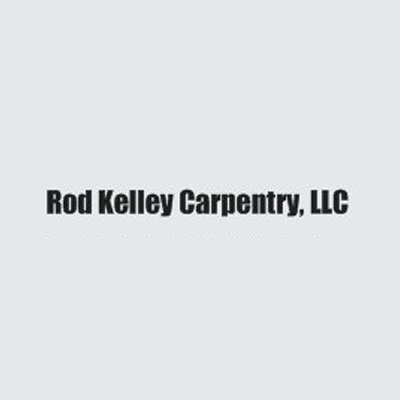 Rod Kelley Carpentry LLC