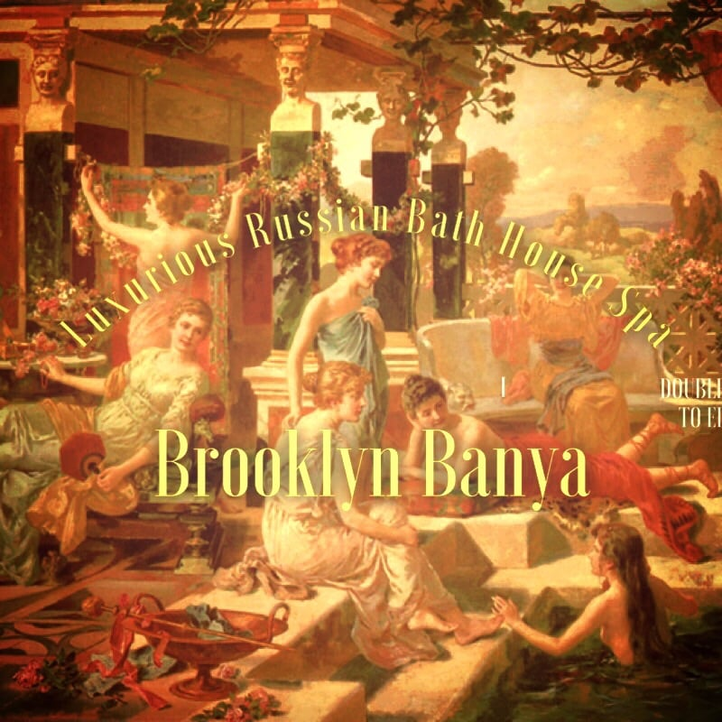Brooklyn Banya Russian Bathhouse & Spa