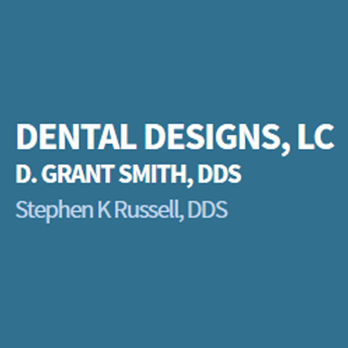 Dental Designs, Lc D. Grant Smith, DDS Stephen K Russell, DDS