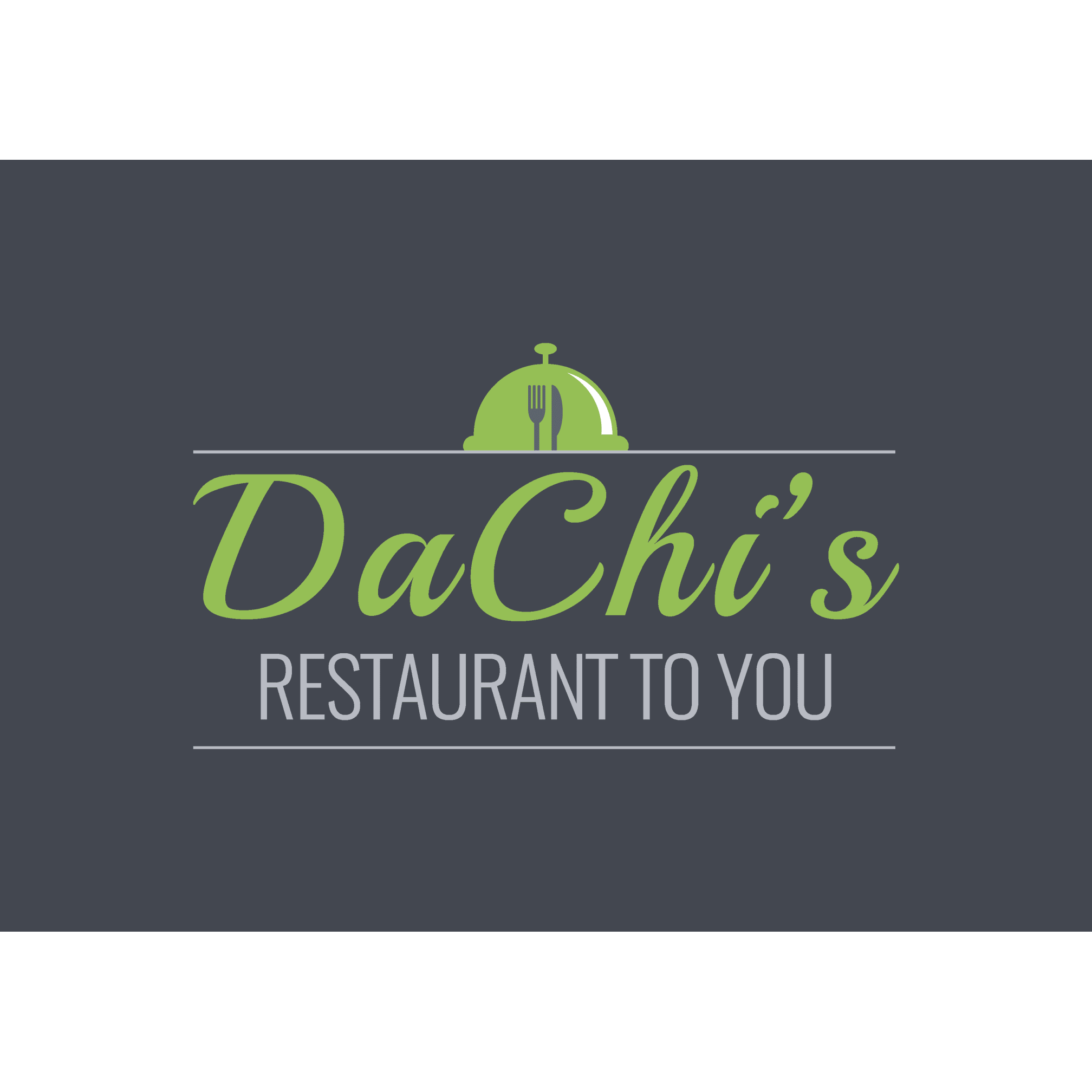 DaChis Restaurant to You