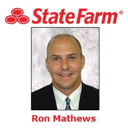 Ron Mathews - State Farm Insurance Agent