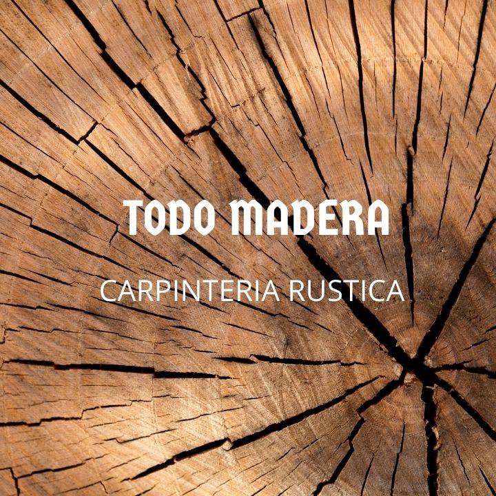 Todo Madera - Carpinteria Rustica