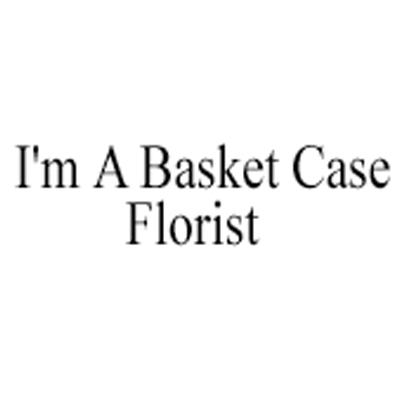 I'm A Basket Case