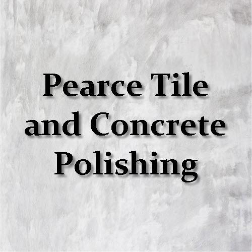 Pearce Tile and Concrete Polishing