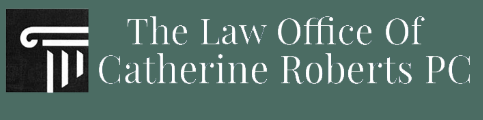 The Law Office of Catherine Roberts PC