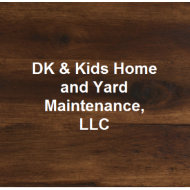 DK & Kids Home and Yard Maintenance, LLC