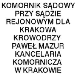 Komornik Sądowy przy Sądzie Rejonowym Dla Krakowa Krowodrzy Paweł Mazur