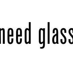 Need Glass?