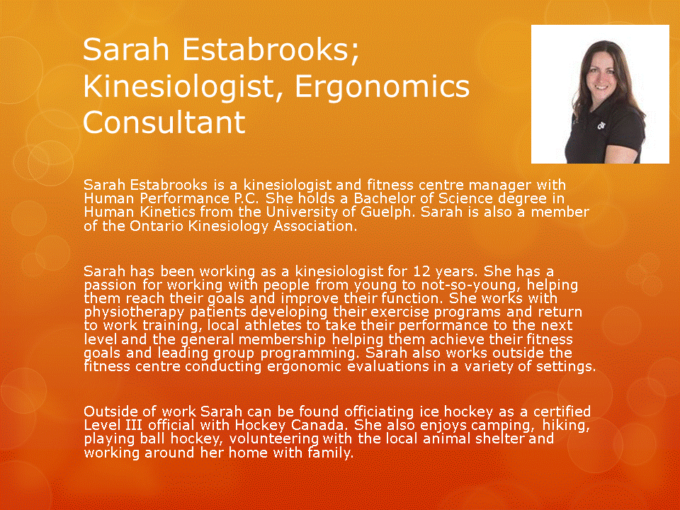 Human Performance Centre in Saint John: Sarah Estabrooks is a kinesiologist and fitness centre manager at Human Performance Centre. She works with the physiotherapy patients developing exercises and training, local athletes, the general membership, and leads group programs.
