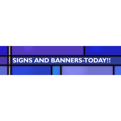 Signs & Banners-Today!!