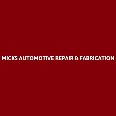 Mick's Automotive Repair & Fabrication LLC