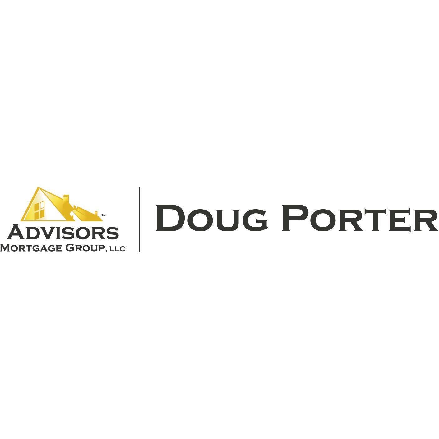 Advisors Mortgage Group LLC - Doug Porter