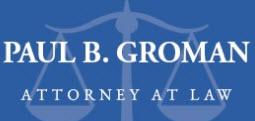 Paul B. Groman, Attorney at Law