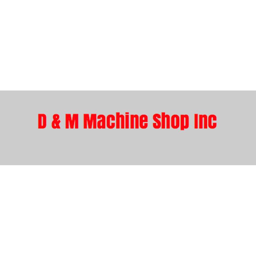 D & M Machine Shop Inc