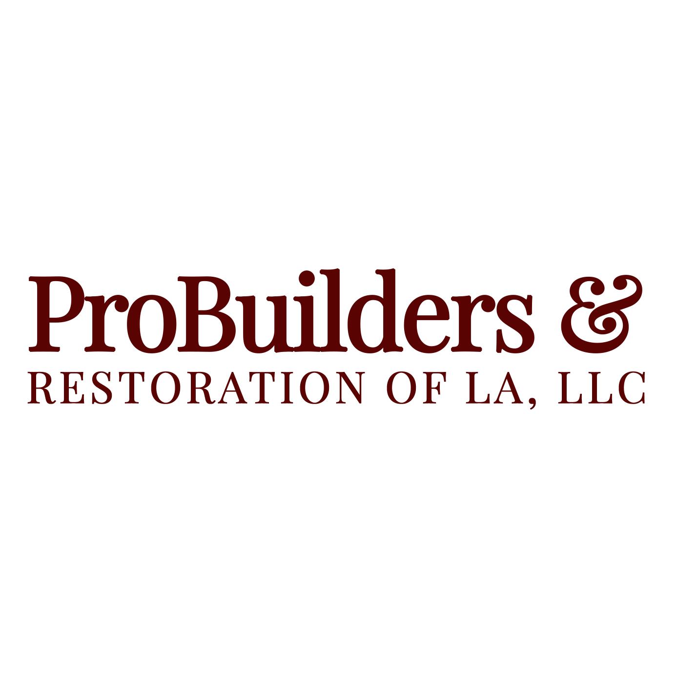 ProBuilders & Restoration of LA, LLC