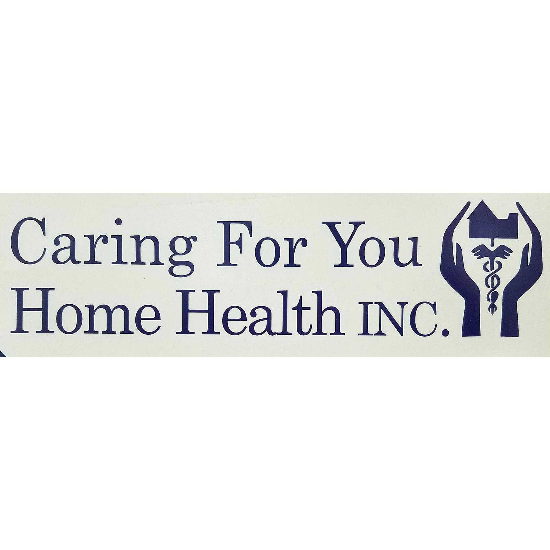 Caring For You Home Health, Inc.