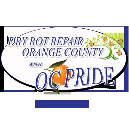 Dry Rot Repair Orange County, With OC Pride