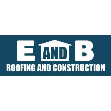 E and B Roofing & Construction, Inc.