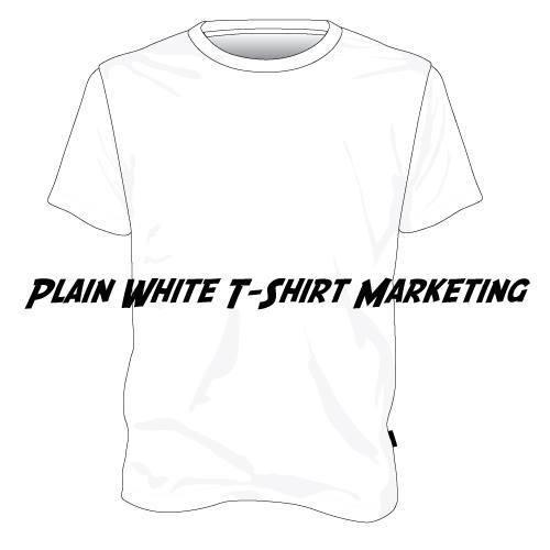 Plain White T-Shirt Marketing