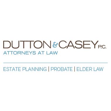 Dutton & Casey (estate planning * probate * elder law)