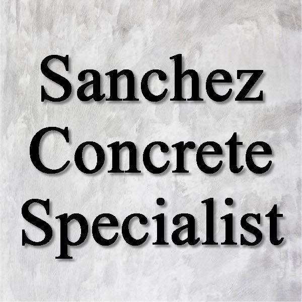 Sanchez Concrete Specialist