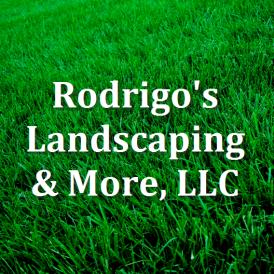 Rodrigo's Landscaping & More, LLC