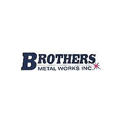 Brothers Metal Works Inc
