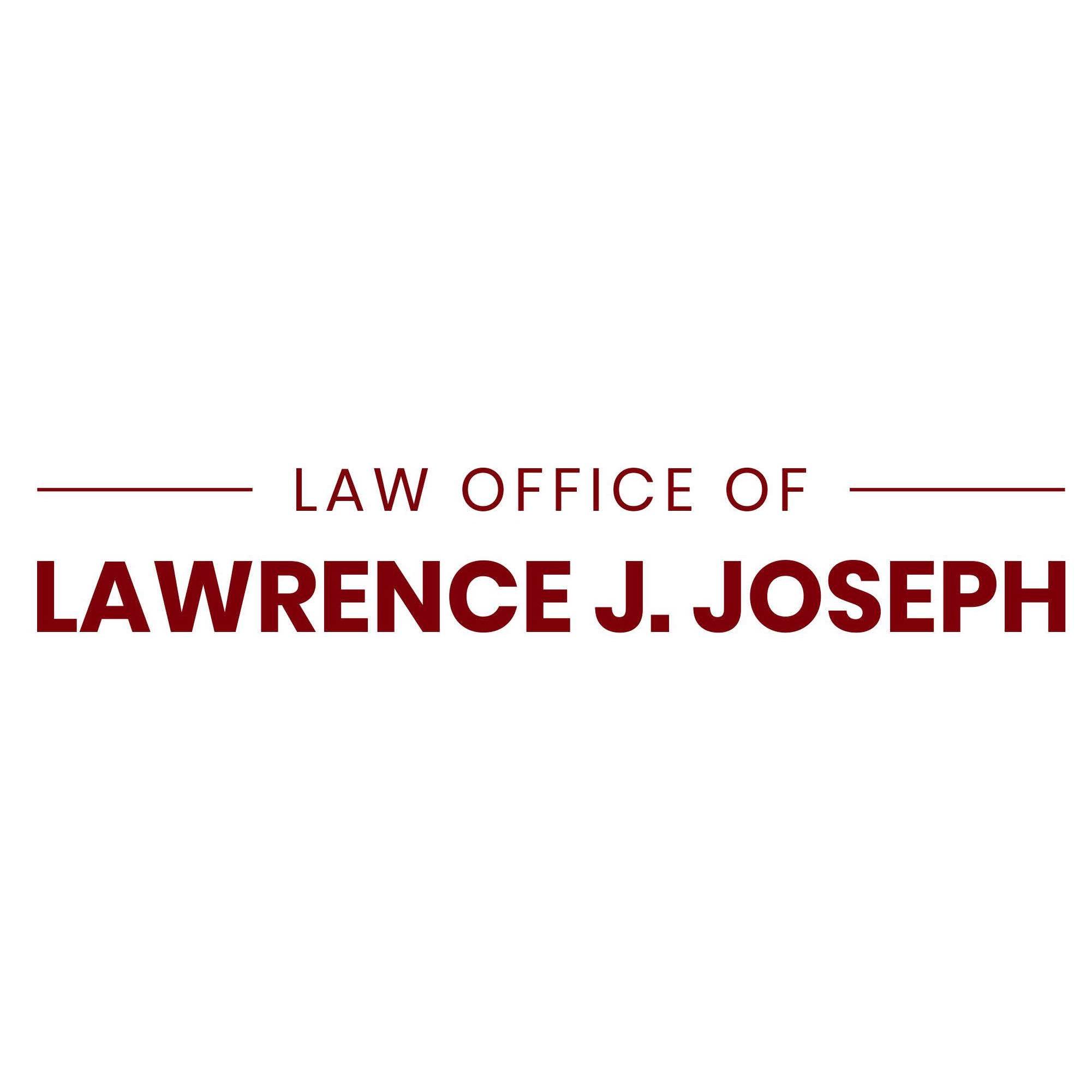 Law Office of Lawrence J. Joseph