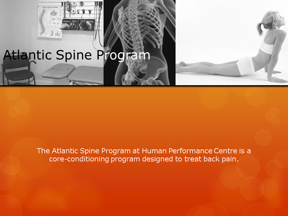 Human Performance Centre in Saint John: The Atlantic Spine Program at Human Performance Centre is a core-conditioning program designed to treat back pain.