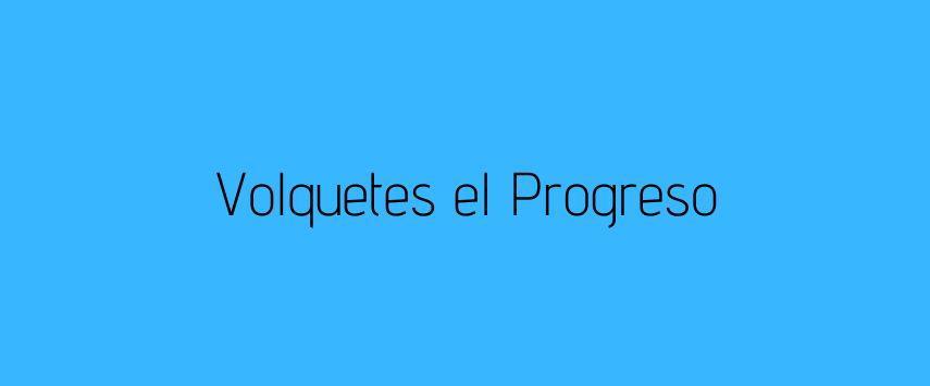 VOLQUETES EL PROGRESO