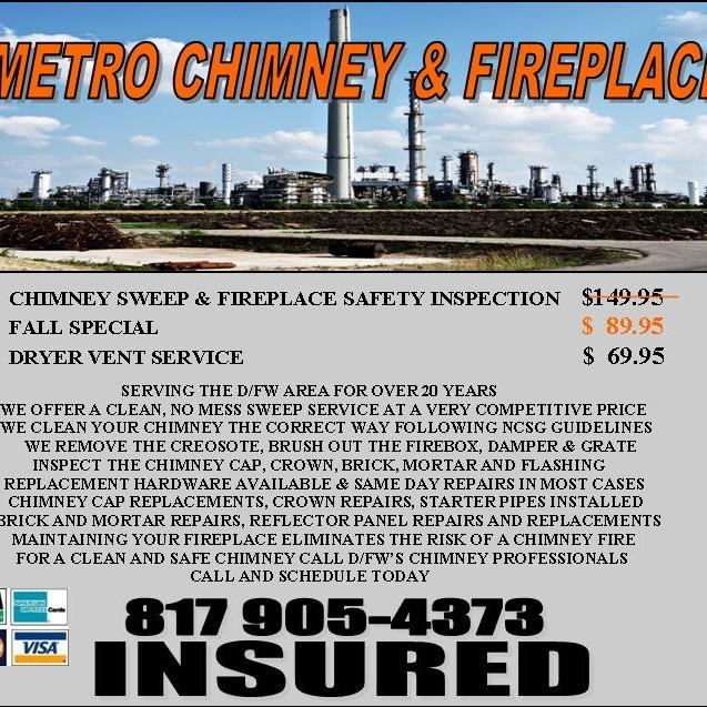 Metro Chimney and Fireplace Sweep Special $89.95 - Arlington, TX 76012 - (682)300-4687 | ShowMeLocal.com