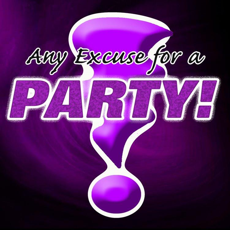 Any Excuse For A Party