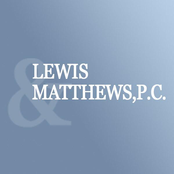 Lewis & Matthews PC