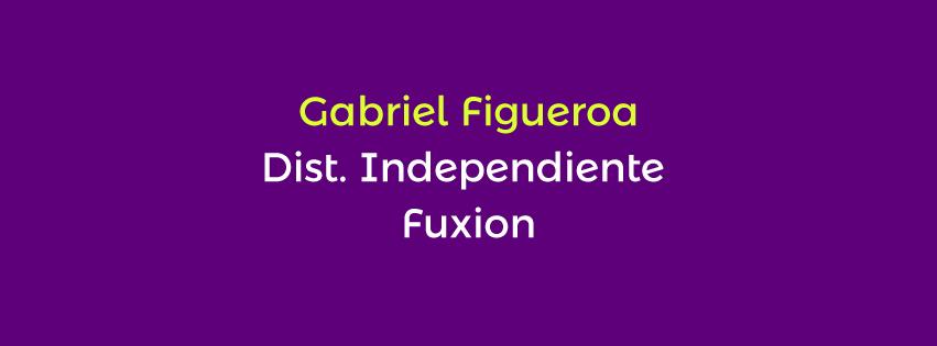 GABRIEL FIGUEROA-DIST. INDEPENDIENTE FUXION
