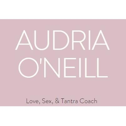 AUDRIA O'NEILL - Love, Sex, & Tantra Coach
