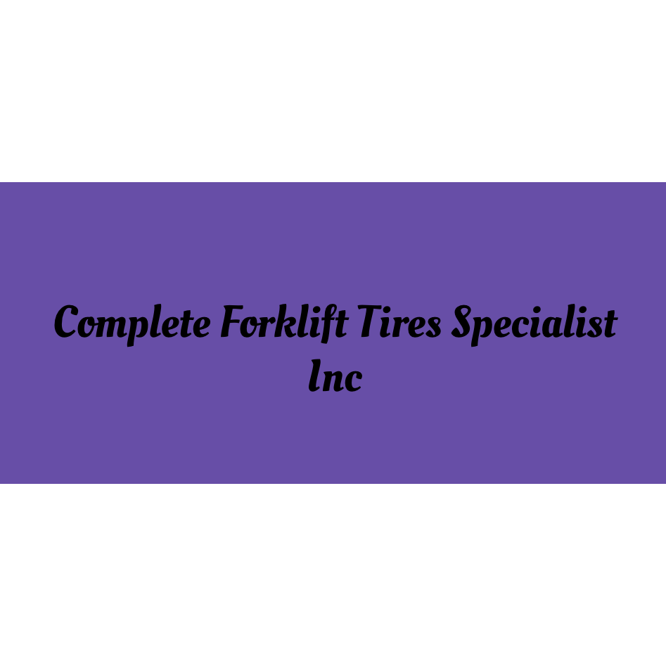 Complete Forklift Tires Specialist Inc