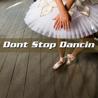 Dont Stop Dancin