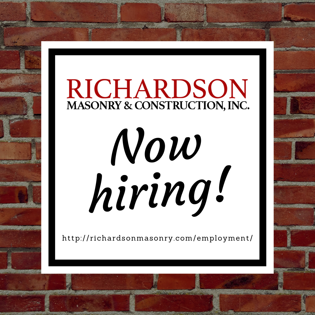 "Richardson Masonry & Construction, Inc. is now hiring for multiple positions. You can apply by clicking ""Learn More"" and heading to our website's application page. We look forward to hearing from you!"